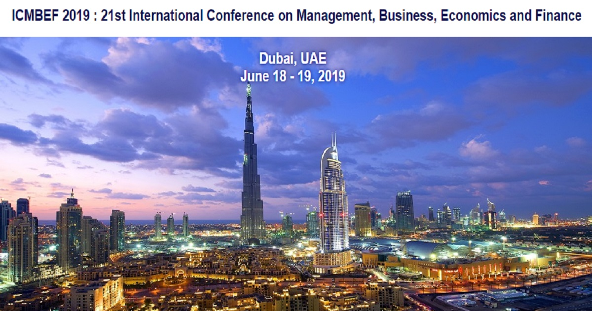 ICMBEF 2019 : 21st International Conference on Management, Business, Economics and Finance