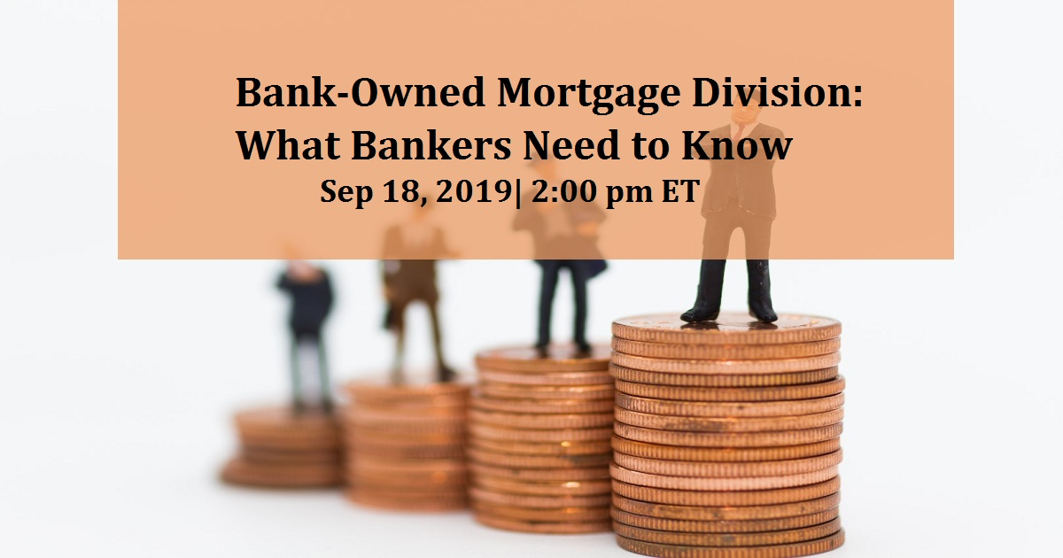 Bank-Owned Mortgage Division: What Bankers Need to Know