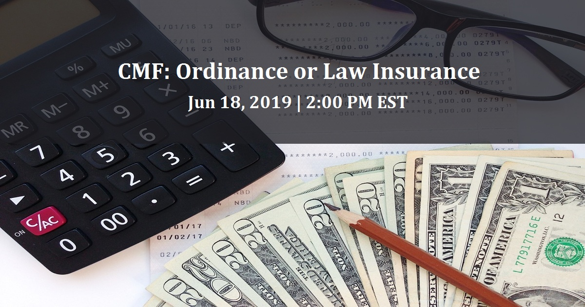 CMF: Ordinance or Law Insurance