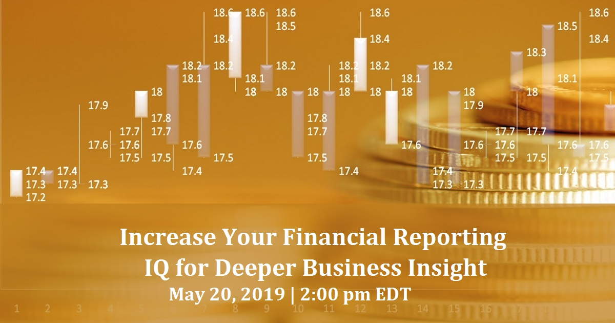 Increase Your Financial Reporting IQ for Deeper Business Insight