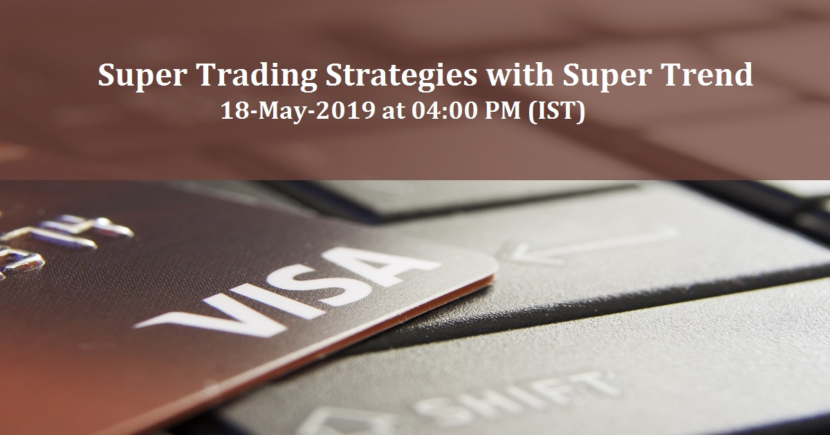 Super Trading Strategies with Super Trend