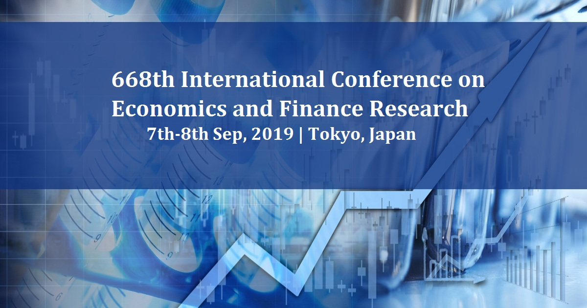 668th International Conference on Economics and Finance Research