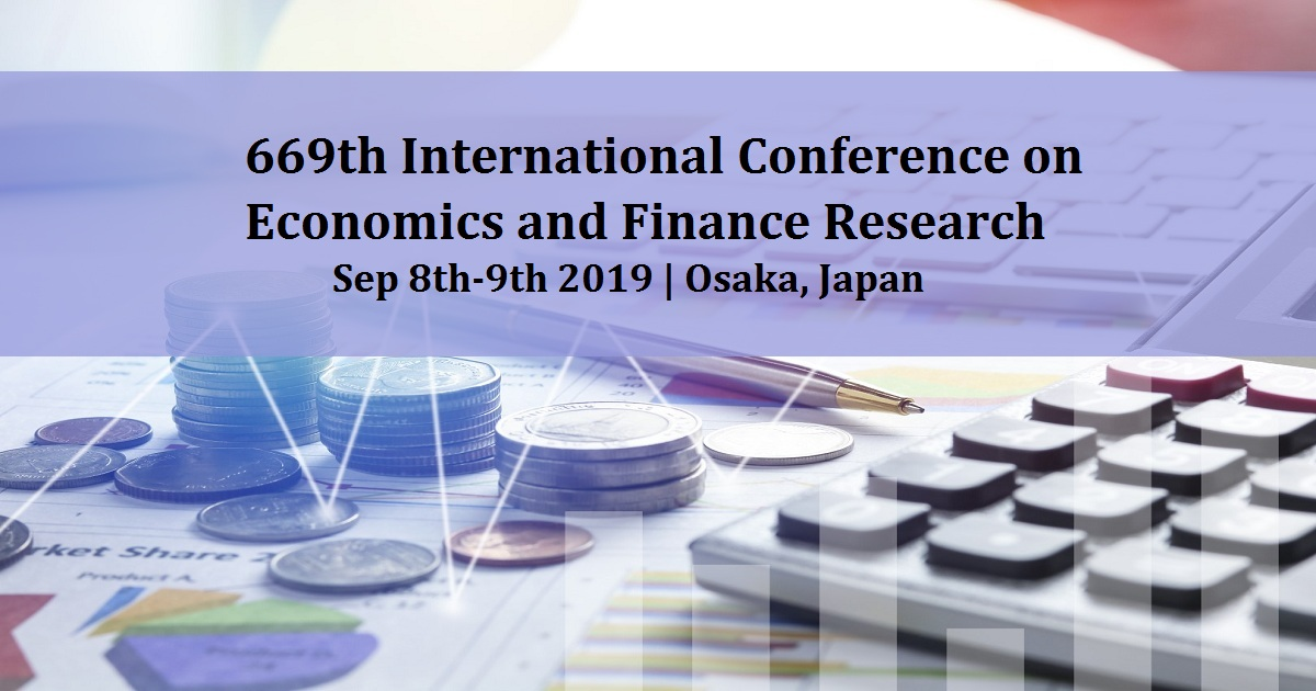669th International Conference on Economics and Finance Research
