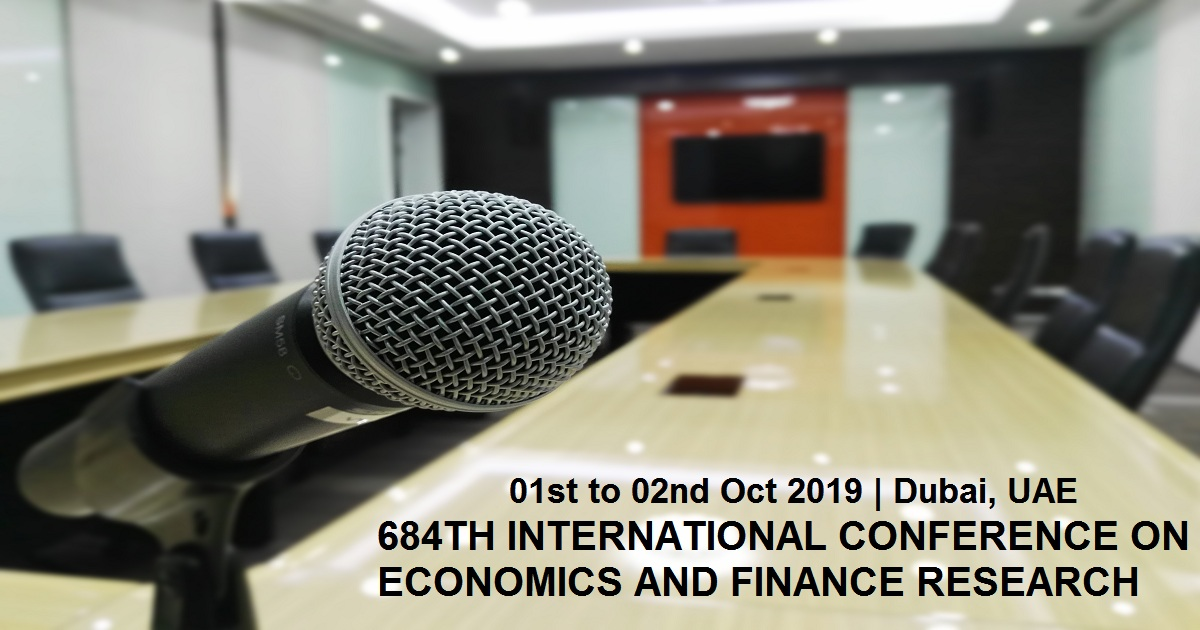 684TH INTERNATIONAL CONFERENCE ON ECONOMICS AND FINANCE RESEARCH