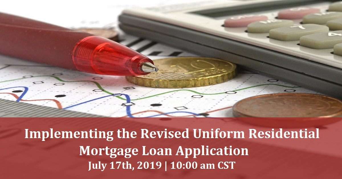 Implementing the Revised Uniform Residential Mortgage Loan Application