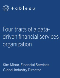 FOUR TRAITS OF A DATA-DRIVEN FINANCIAL SERVICES ORGANIZATION