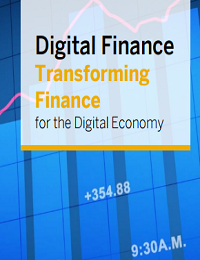 DIGITAL FINANCE TRANSFORMING FINANCE FOR THE DIGITAL ECONOMY